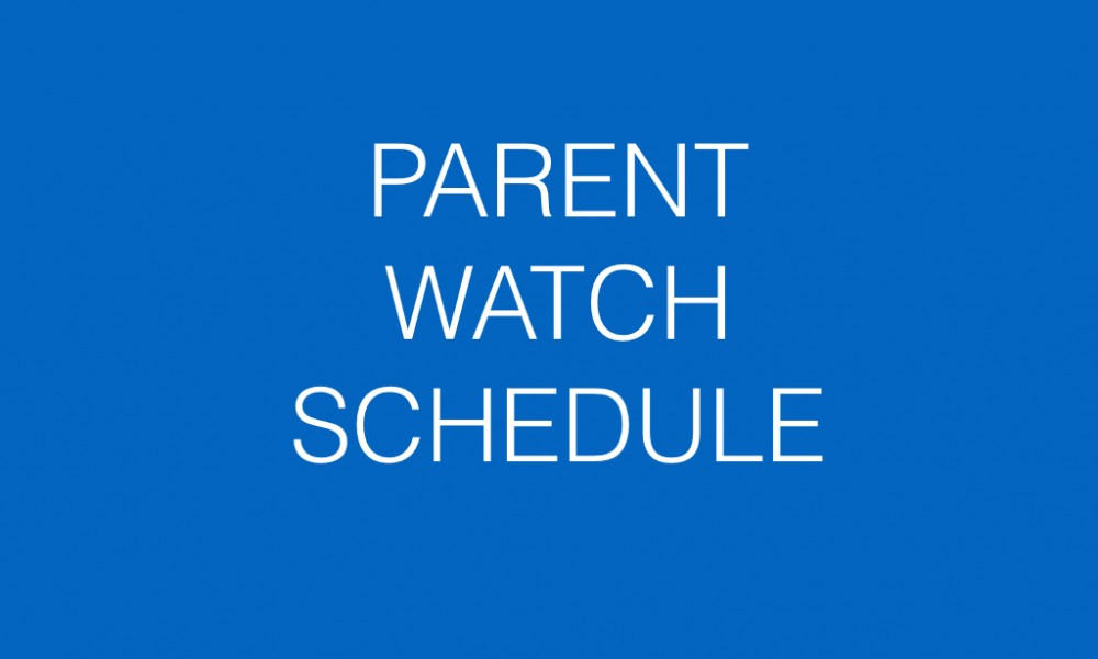 PARENT WATCH SCHEDULE