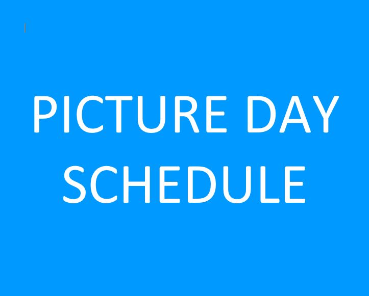 PICTURE DAY & SCHEDULE