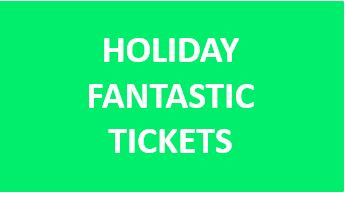 TICKETS for the Holiday Fantastic