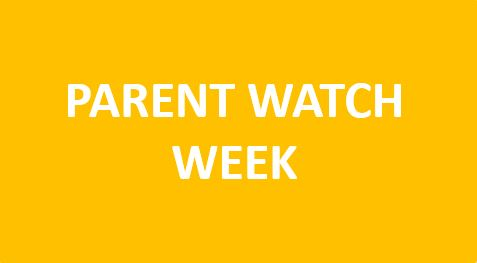 Parent Watch Week