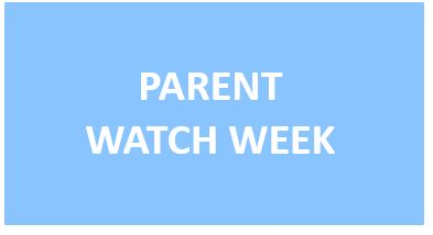 Parent Watch Week!