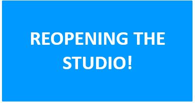 Re-Opening The Studio!